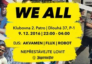 WE ALL 8 - Klub 2.patro, Praha 9.12.2016