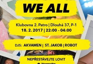 WE ALL 10 - Klub 2.patro, Praha 18.2.2017