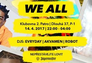 WE ALL 12 - Klub 2.patro, Praha 14.4.2017