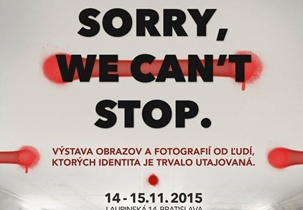 SORRY, WE CAN'T STOP. Bratislava