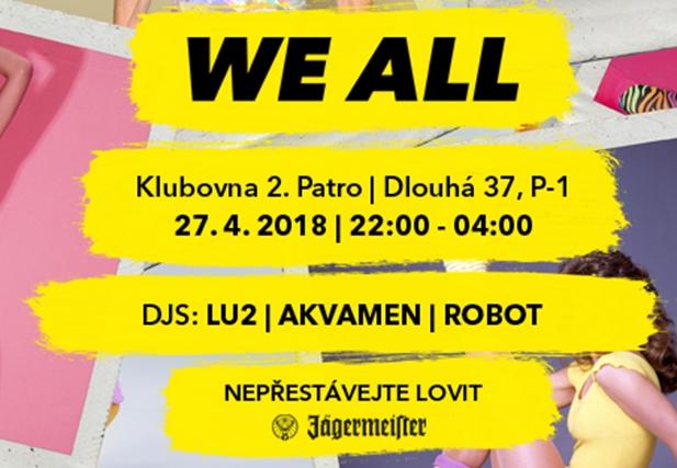 WE ALL 22 - Klub 2.patro, Praha 27.4.2018